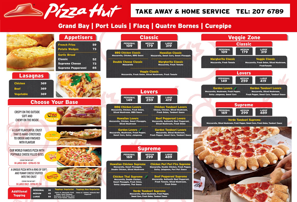 The Pizza Hut Menu & Pizza Hut Delivery Menu. Below you can browse the full Pizza Hut Menu with prices. However, prices can vary slightly in your location, so you should also check your local Pizza Hut Restaurant for local prices.